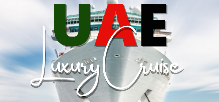 UAE Luxury Cruise
